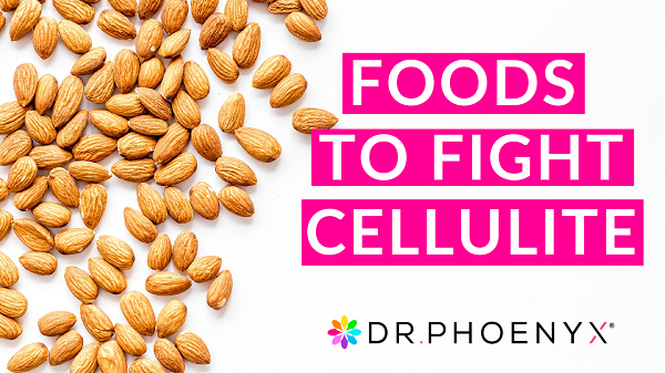 4 Foods That Fight Cellulite